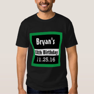 Any Year Birthday Manly  Black and Green B01 Tshirts