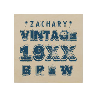 Any Year VINTAGE BREW Grunge Text A02 Wood Prints