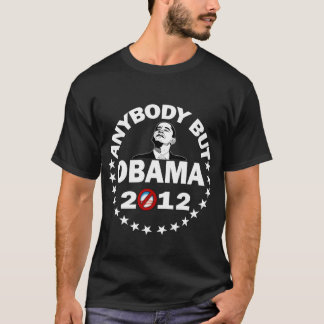 Anybody But Obama - 2012 T-Shirt