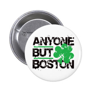Anyone But Boston! 6 Cm Round Badge
