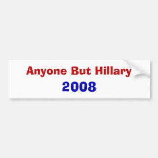 Anyone But Hillary 2008 Bumper Sticker