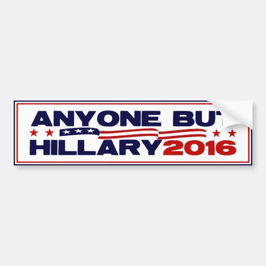 Anyone But Hillary 2016 Bumper Sticker