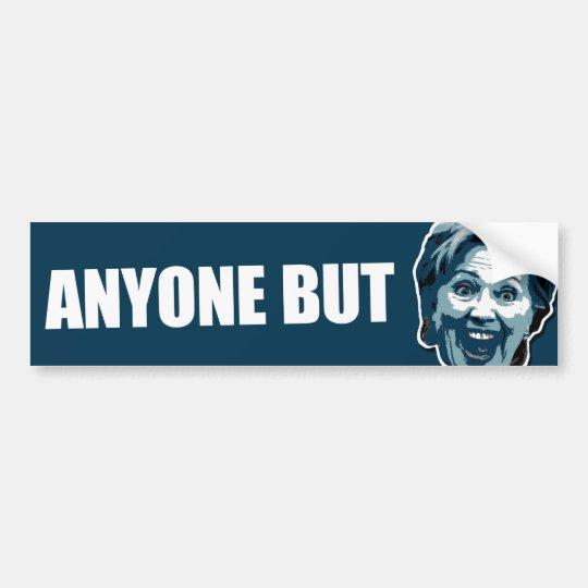Anyone But Hillary Clinton Car Bumper Sticker