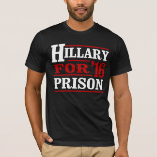 Anyone But Hillary - Hillary For Prison - - Anti-H T-Shirt