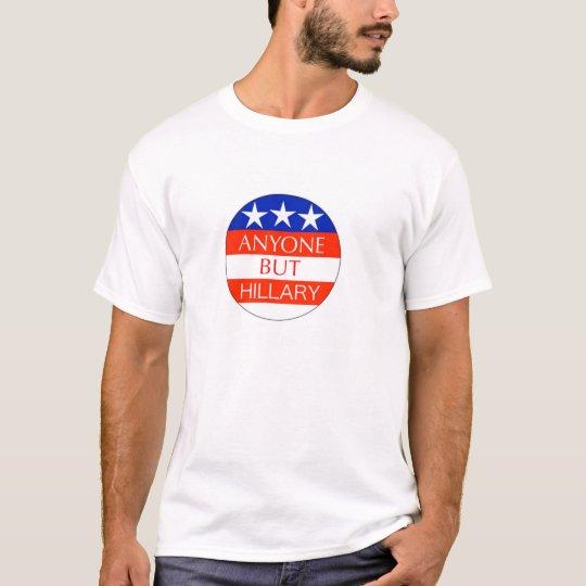 Anyone but Hillary Shirt