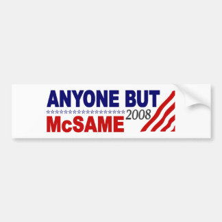 Anyone But Mcsame Bumper Stickers