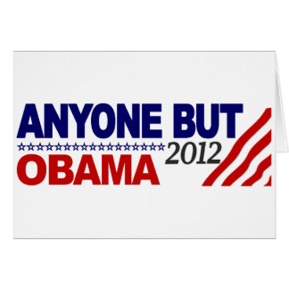Anyone But Obama 2012 Greeting Cards