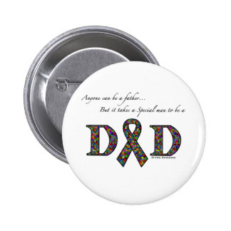 Anyone can be a father...autism 6 cm round badge