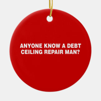 ANYONE KNOW A DEBT CELING R Double-Sided CERAMIC ROUND CHRISTMAS ORNAMENT