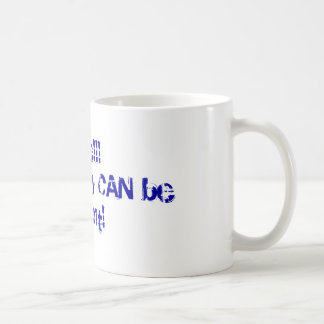 ANYONE really CAN be President! Coffee Mugs