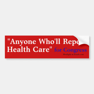 """Anyone Who'll Repeal, Healthcare"", for Congres... Bumper Sticker"