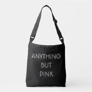 Anything But Pink Crossbody Bag