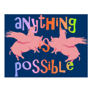 Anything is Possible When Pigs Fly Postcard
