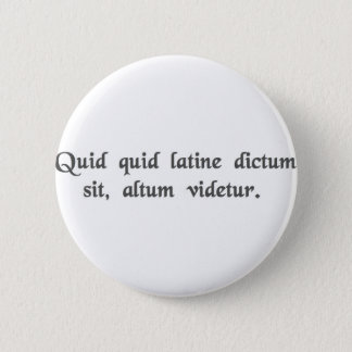 Anything said in Latin sounds profound. 6 Cm Round Badge