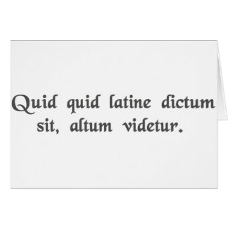 Anything said in Latin sounds profound. Card
