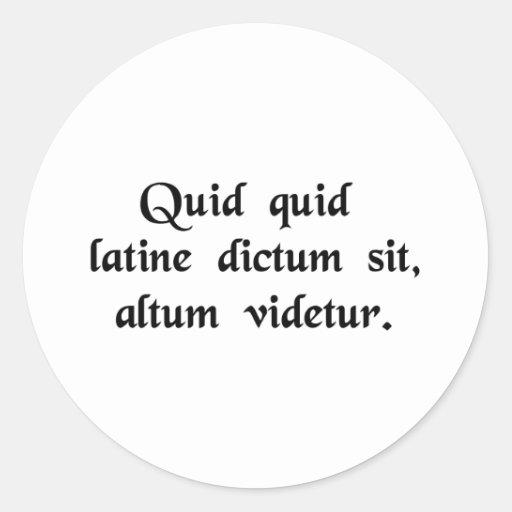 Anything said in Latin sounds profound. Round Sticker