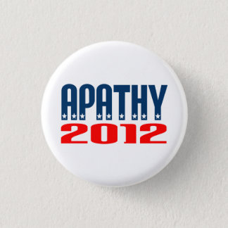 Apathy 2012 3 cm round badge