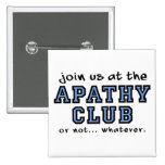 Apathy Club Funny Button Badge