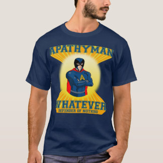 Apathyman Super Hero Shirt