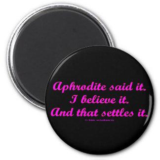 AphroditeSaidIt 6 Cm Round Magnet