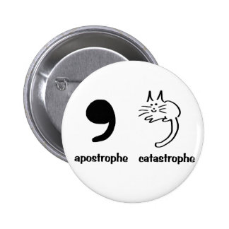 apostrophe catastrophe 6 cm round badge