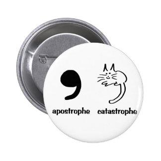 apostrophe catastrophe 6 cm round badge