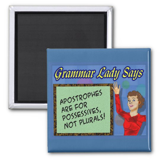 Apostrophes are for Possessives Magnets