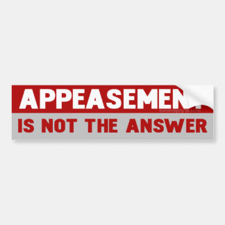 Appeasement is Not The Answer Bumper Sticker