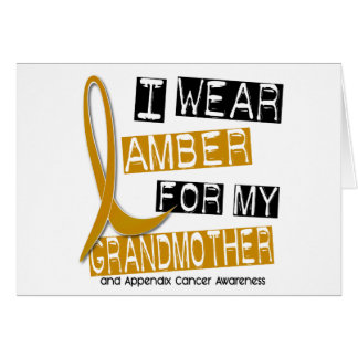 APPENDIX CANCER I Wear Amber For My Grandmother 37 Greeting Card