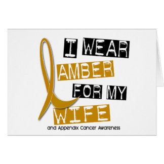 APPENDIX CANCER I Wear Amber For My Wife 37 Greeting Card