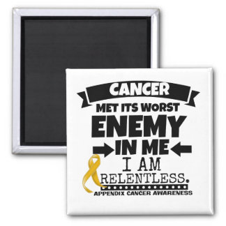 Appendix Cancer Met Its Worst Enemy in Me Square Magnet