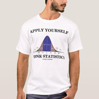 Apply Yourself Think Statistics (Stats Humor) T-Shirt
