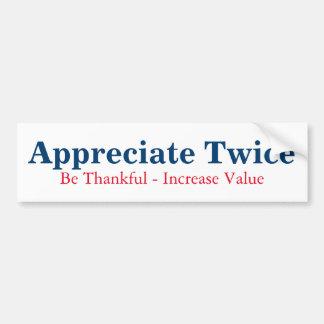Appreciate Twice Bumper Sticker