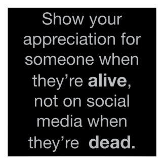 Appreciation for someone who is alive poster