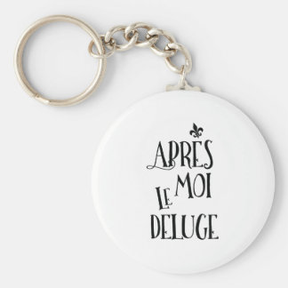 Apres Moi Le Deluge - Funny Retirement Basic Round Button Key Ring