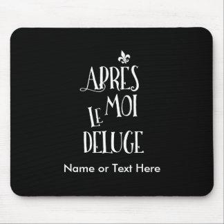 Apres Moi Le Deluge - Funny Retirement Mouse Pad