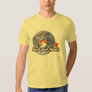 April 22 Earth Day(Need your Heart)T-shirts Tee Shirts
