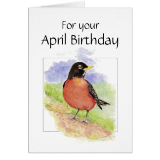 April Birthday,  American Robin Bird, Garden Card