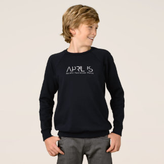 April is Autistic Awareness Month Sweatshirt