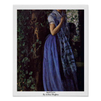April Love By Arthur Hughes Poster