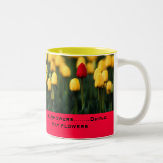 April showers Bring May flowers Two-Tone Coffee Mug