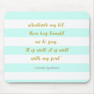 """Aqua and White Striped """"It is Well With My Soul"""" Mouse Pad"""