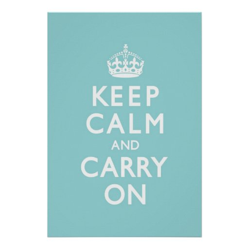 Aqua Blue Keep Calm and Carry On Posters