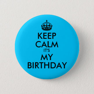 Aqua Blue Keep Calm It's My Birthday 6 Cm Round Badge