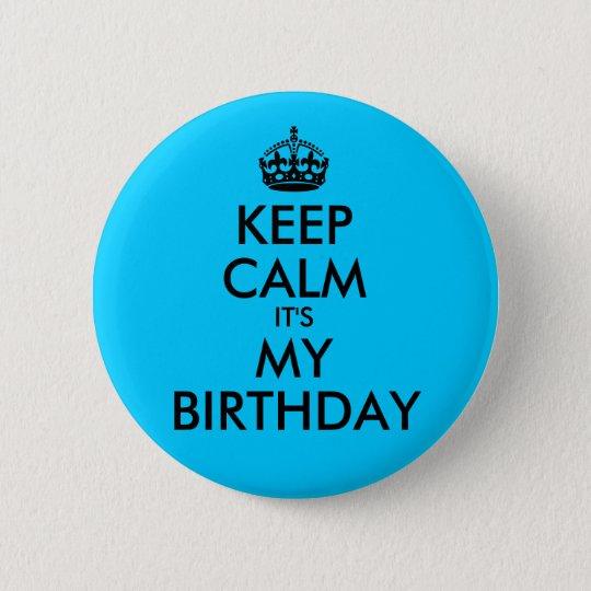 Aqua Blue Keep Calm It's My Birthday 6