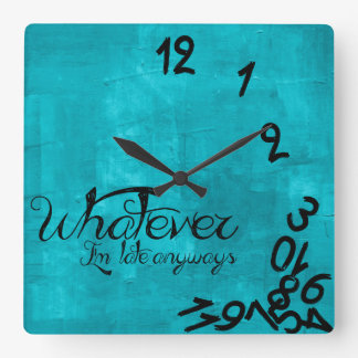 Aqua Blue Whatever, I'm Late Anyways Wall Clock
