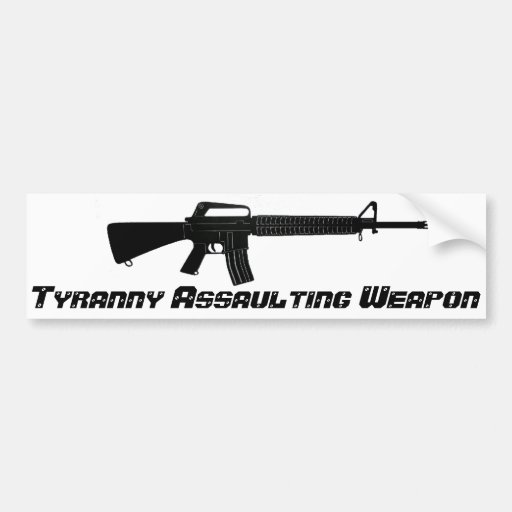 AR-15 Tyranny Assaulting Weapon Bumper Stickers