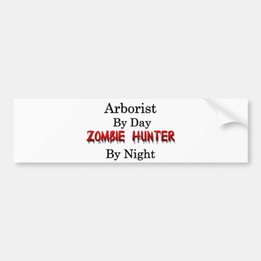 Arborist/Zombie Hunter Bumper Sticker