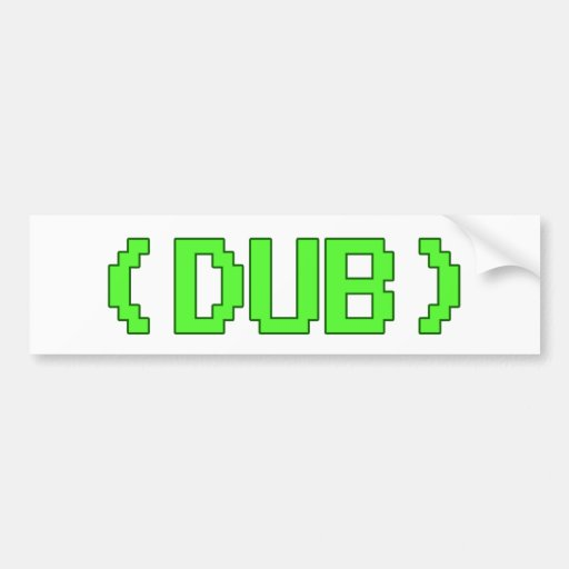 Arcade DUB shirt Bumper Stickers