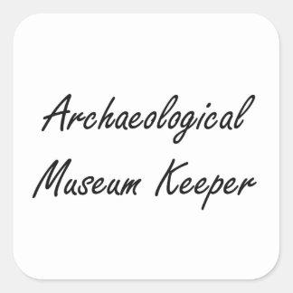 Archaeological Museum Keeper Artistic Job Design Square Sticker